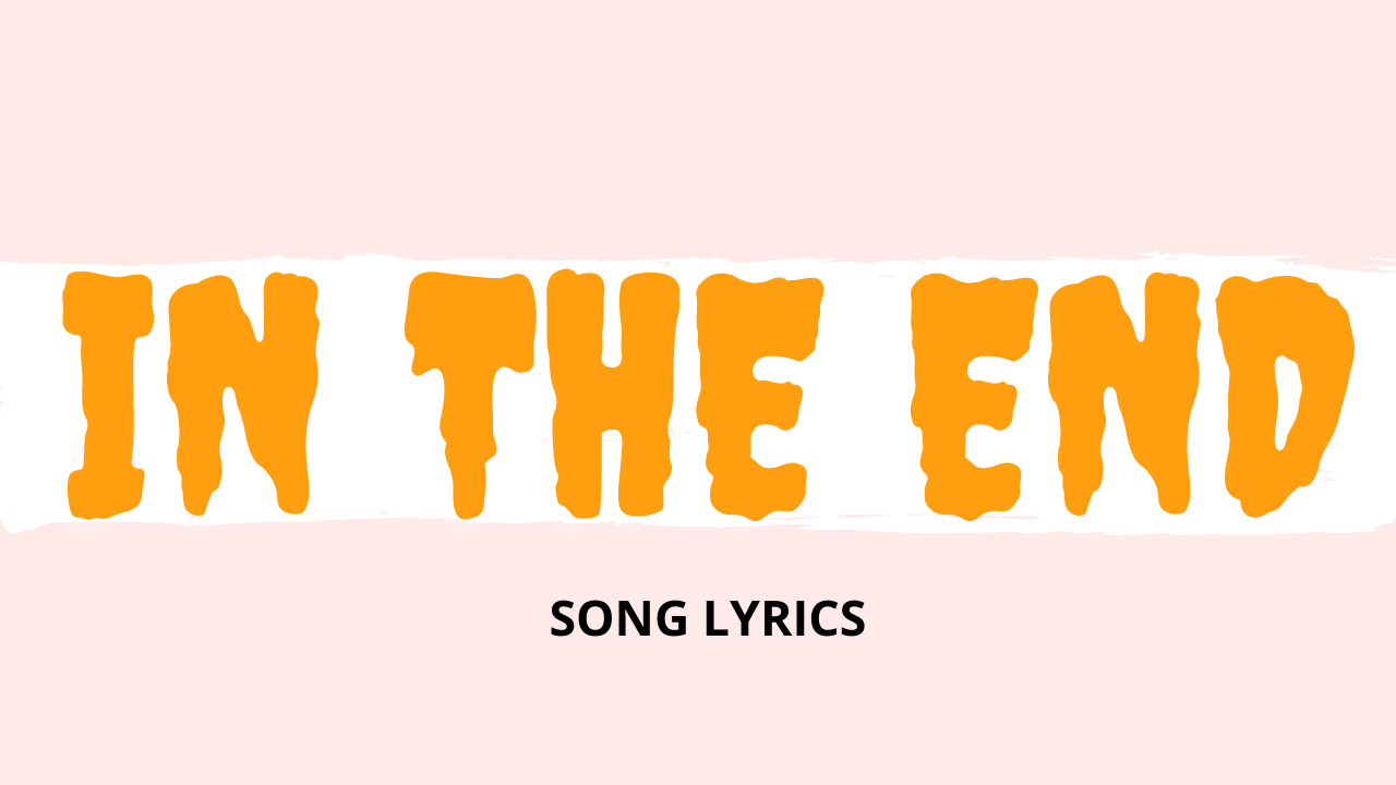 In The End Song Lyrics By Linkin Park